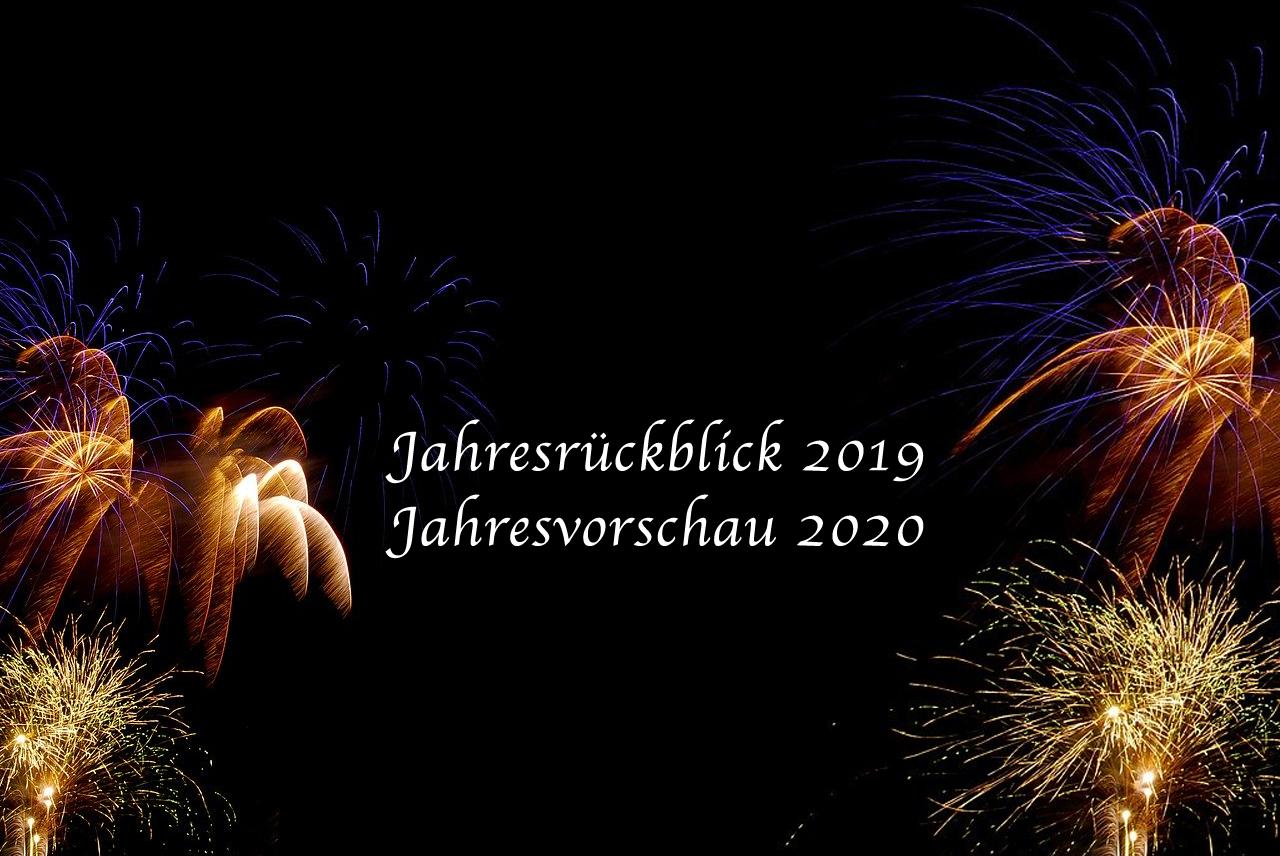 Jahresrückblick 2019 & Jahresvorschau 2020